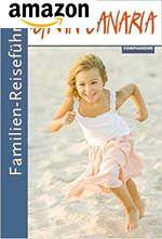 Alles Wichtige, Interessante und Nützliche für den Gran Canaria Urlaub mit Kindern